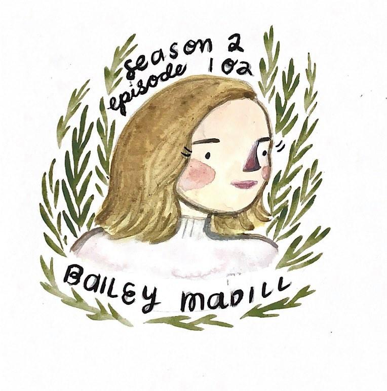 Bailey Madill – Season 2 – Episode 101