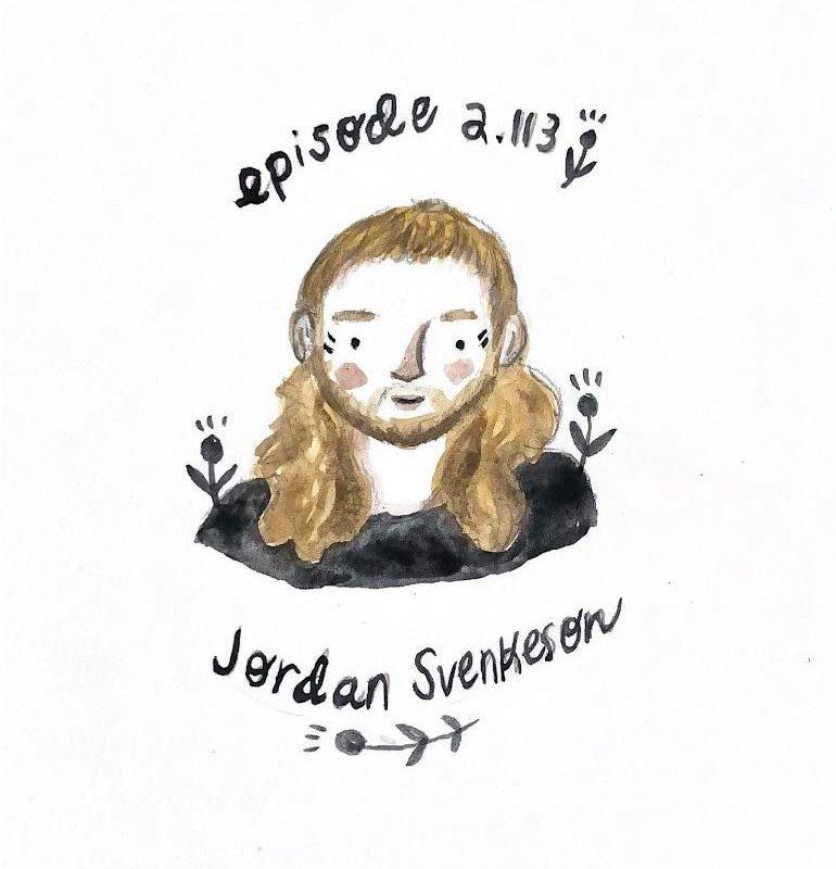Jordan Svenkeson – Season 2 – Episode 113